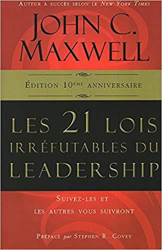 Les 21 Lois Irrefutables du Leadership
